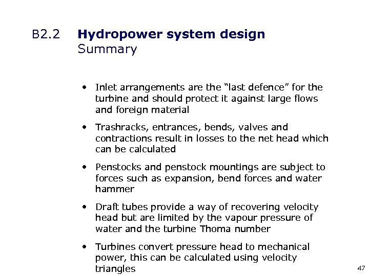 """B 2. 2 Hydropower system design Summary • Inlet arrangements are the """"last defence"""""""