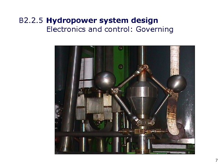 B 2. 2. 5 Hydropower system design Electronics and control: Governing 7