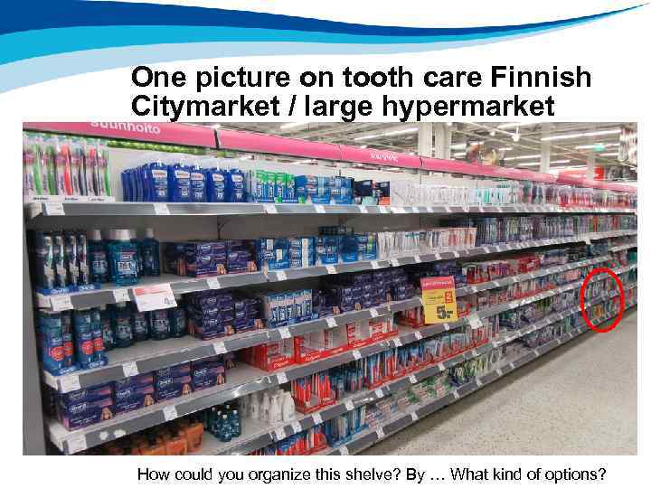 One picture on tooth care Finnish Citymarket / large hypermarket How could you organize