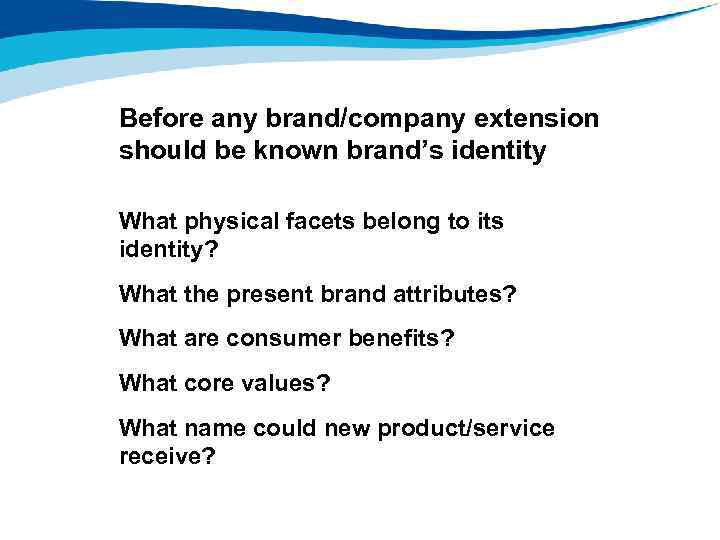 Before any brand/company extension should be known brand's identity What physical facets belong to