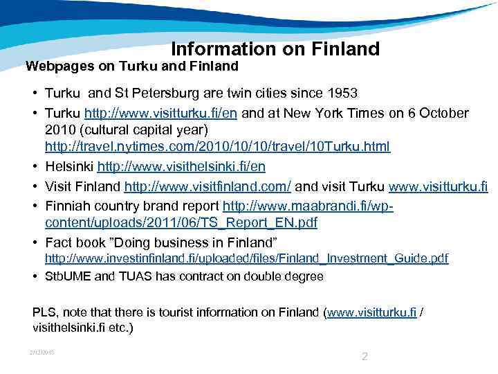 Information on Finland Webpages on Turku and Finland • Turku and St Petersburg are