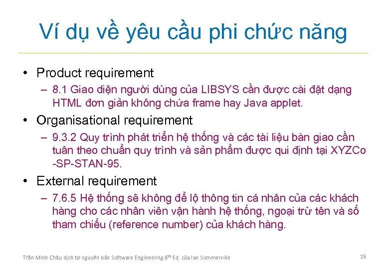 Ví dụ về yêu cầu phi chức năng • Product requirement – 8. 1