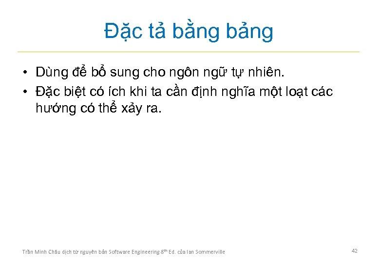Đặc tả bằng bảng • Dùng để bổ sung cho ngôn ngữ tự nhiên.
