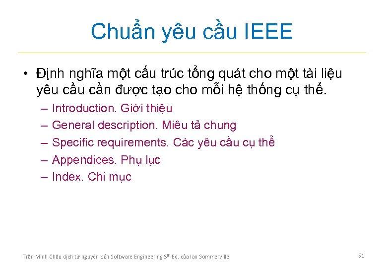 Chuẩn yêu cầu IEEE • Định nghĩa một cấu trúc tổng quát cho một
