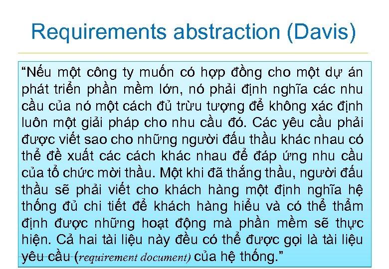 """Requirements abstraction (Davis) """"Nếu một công ty muốn có hợp đồng cho một dự"""
