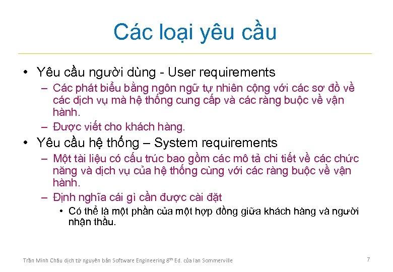 Các loại yêu cầu • Yêu cầu người dùng - User requirements – Các