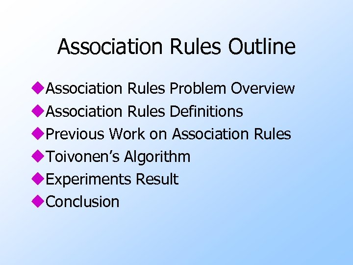 Association Rules Outline u. Association Rules Problem Overview u. Association Rules Definitions u. Previous