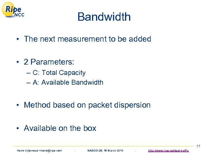 Bandwidth • The next measurement to be added • 2 Parameters: – C: Total