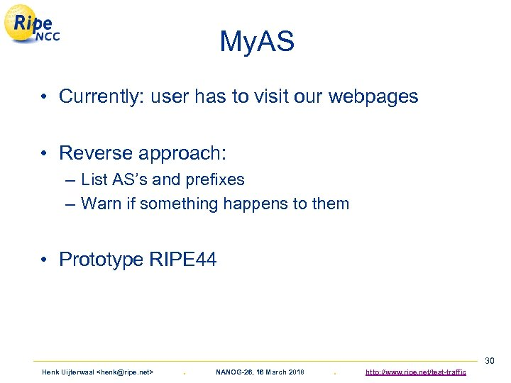 My. AS • Currently: user has to visit our webpages • Reverse approach: –