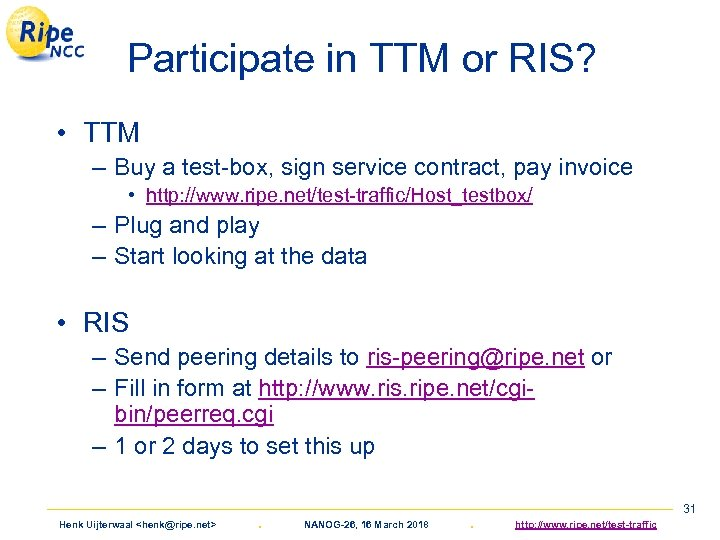 Participate in TTM or RIS? • TTM – Buy a test-box, sign service contract,
