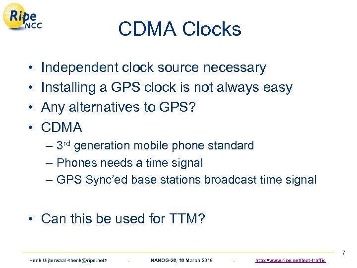 CDMA Clocks • • Independent clock source necessary Installing a GPS clock is not