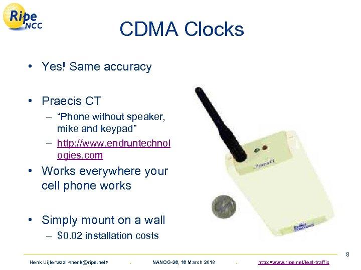 "CDMA Clocks • Yes! Same accuracy • Praecis CT – ""Phone without speaker, mike"