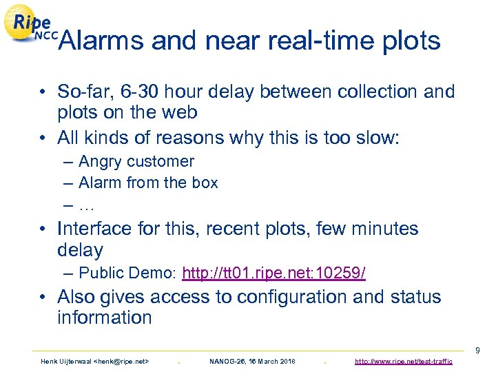 Alarms and near real-time plots • So-far, 6 -30 hour delay between collection and