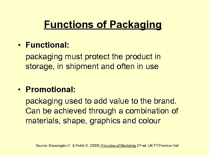 Functions of Packaging • Functional: packaging must protect the product in storage, in shipment