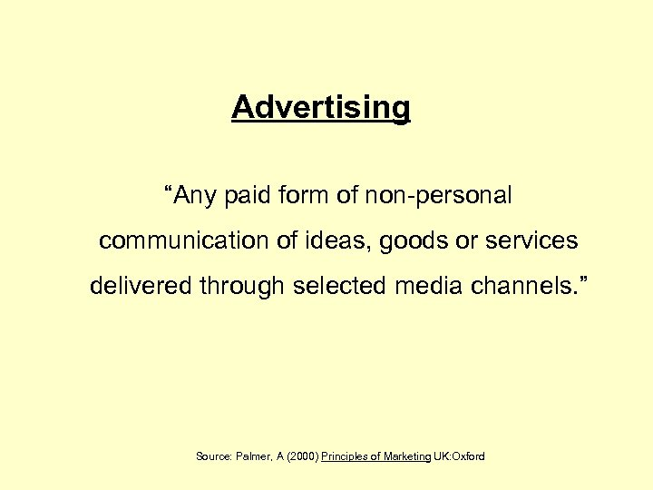 "Advertising ""Any paid form of non-personal communication of ideas, goods or services delivered through"