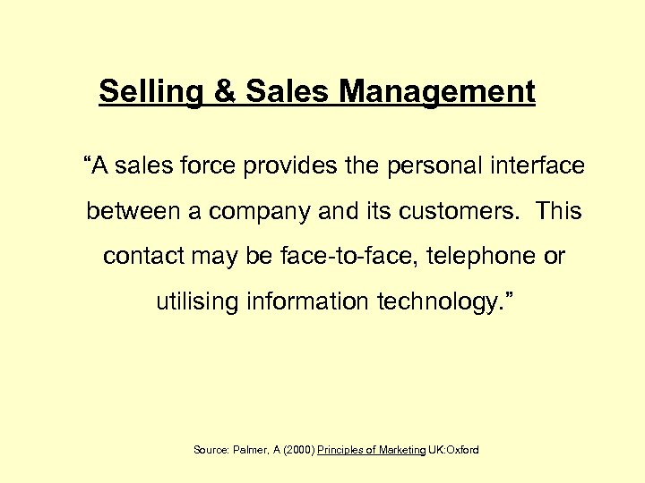 "Selling & Sales Management ""A sales force provides the personal interface between a company"