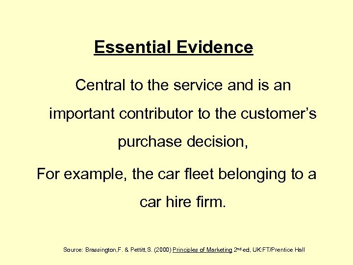 Essential Evidence Central to the service and is an important contributor to the customer's