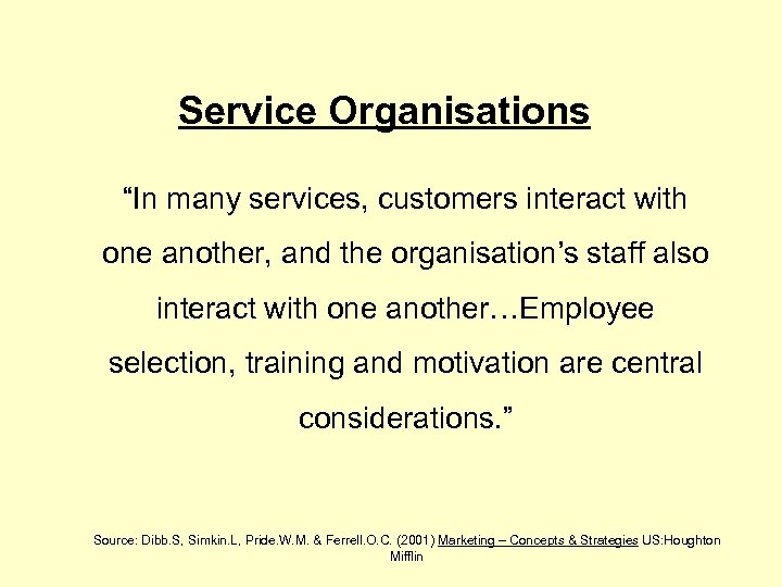 "Service Organisations ""In many services, customers interact with one another, and the organisation's staff"