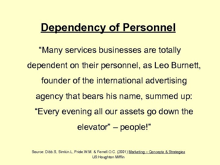 "Dependency of Personnel ""Many services businesses are totally dependent on their personnel, as Leo"