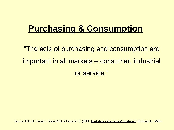 "Purchasing & Consumption ""The acts of purchasing and consumption are important in all markets"