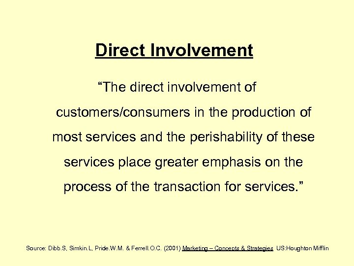 "Direct Involvement ""The direct involvement of customers/consumers in the production of most services and"