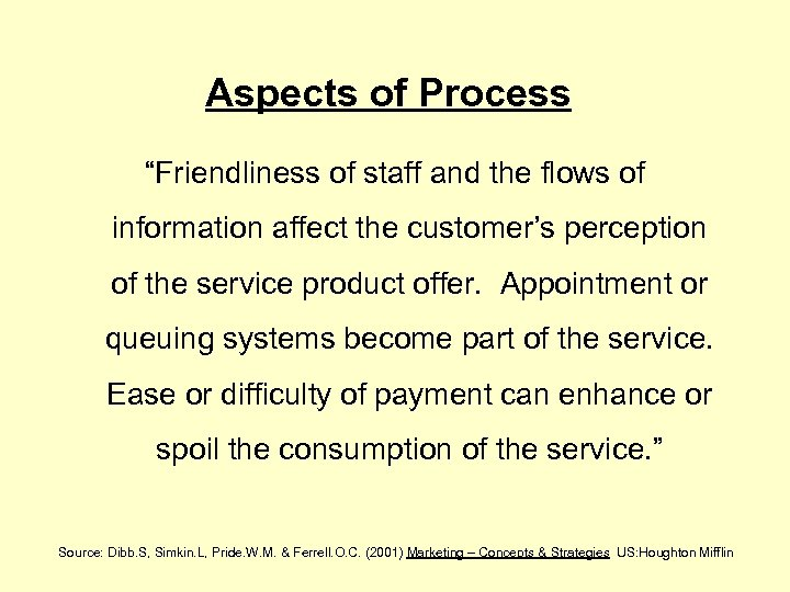 "Aspects of Process ""Friendliness of staff and the flows of information affect the customer's"