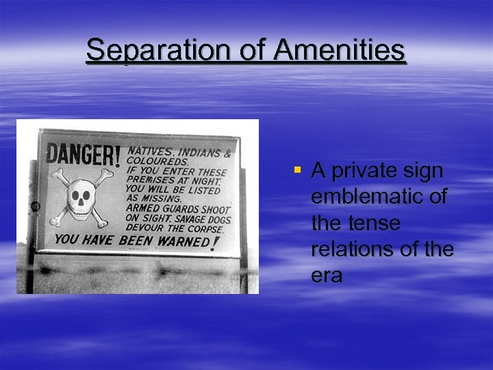 Separation of Amenities § A private sign emblematic of the tense relations of the