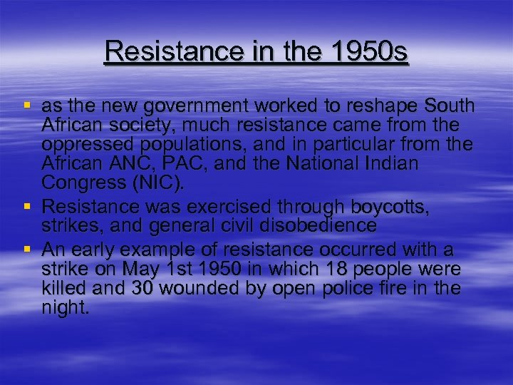 Resistance in the 1950 s § as the new government worked to reshape South