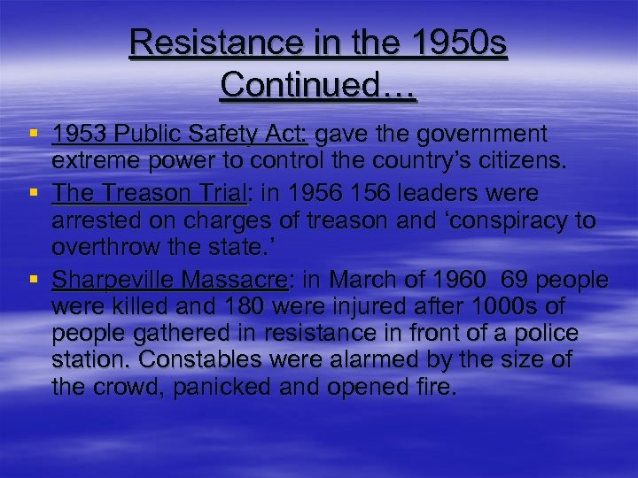 Resistance in the 1950 s Continued… § 1953 Public Safety Act: gave the government