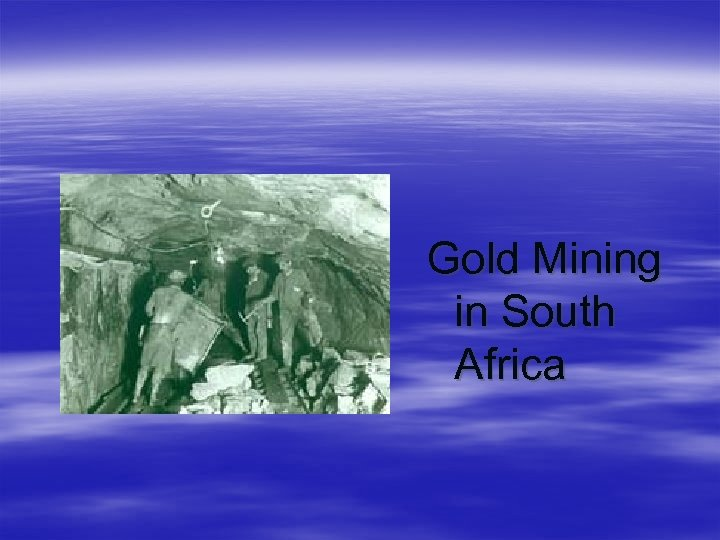 Gold Mining in South Africa