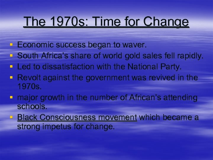 The 1970 s: Time for Change § § Economic success began to waver. South
