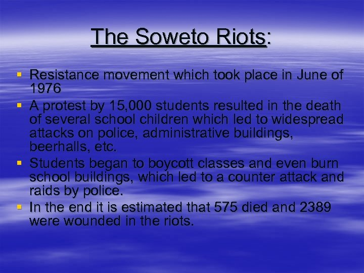 The Soweto Riots: § Resistance movement which took place in June of 1976 §