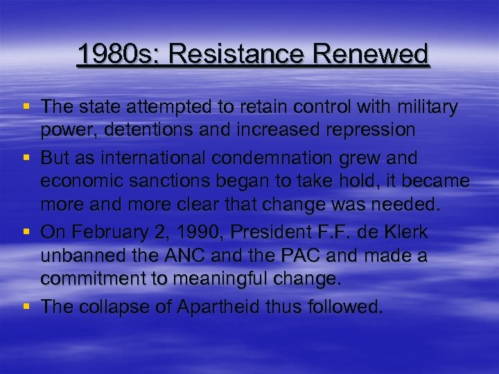 1980 s: Resistance Renewed § The state attempted to retain control with military power,