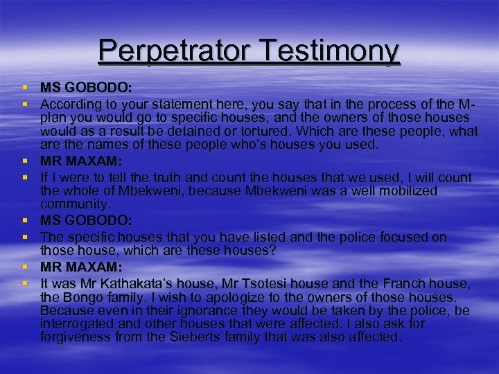 Perpetrator Testimony § MS GOBODO: § According to your statement here, you say that