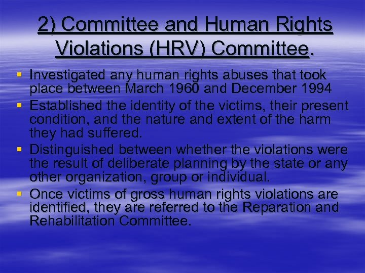 2) Committee and Human Rights Violations (HRV) Committee. § Investigated any human rights abuses