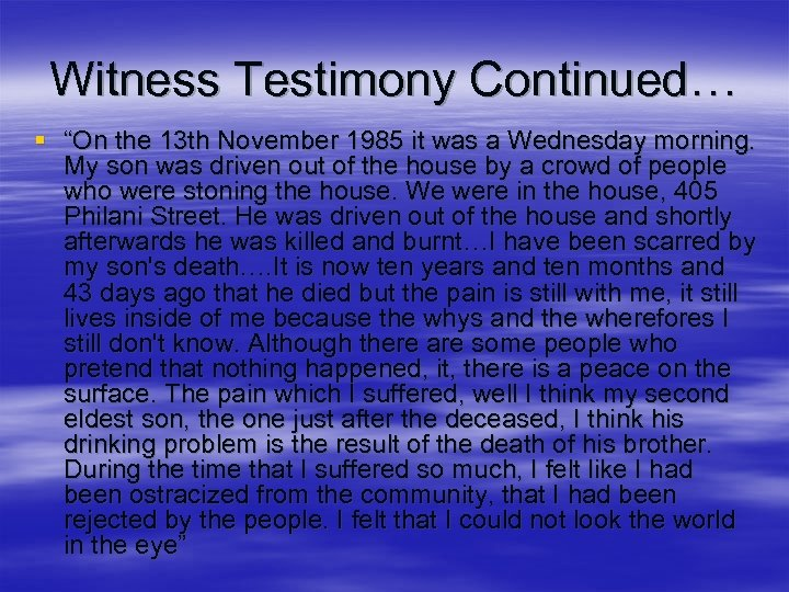 """Witness Testimony Continued… § """"On the 13 th November 1985 it was a Wednesday"""