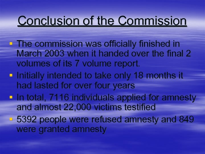 Conclusion of the Commission § The commission was officially finished in March 2003 when