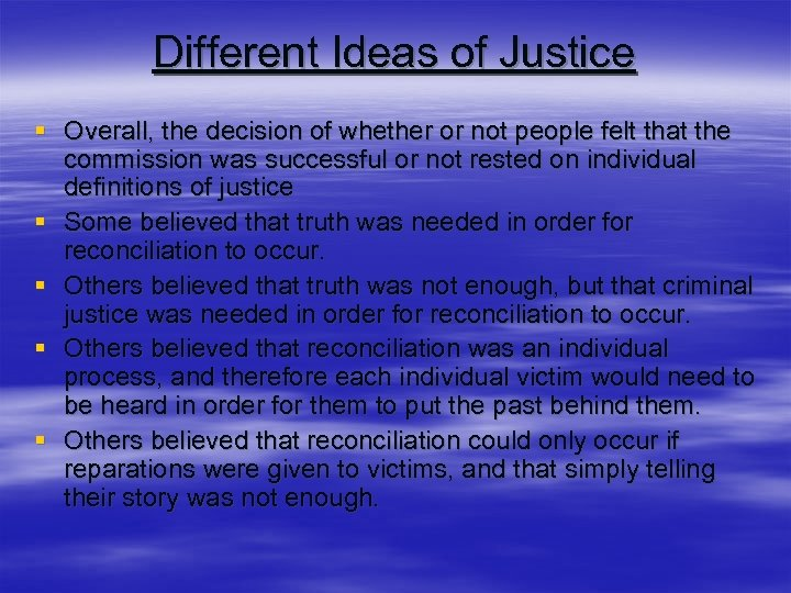 Different Ideas of Justice § Overall, the decision of whether or not people felt