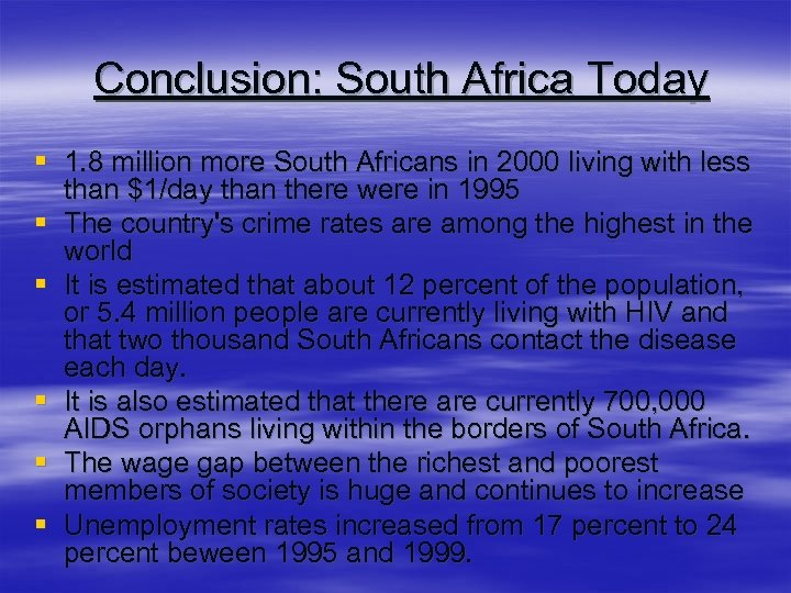 Conclusion: South Africa Today § 1. 8 million more South Africans in 2000 living