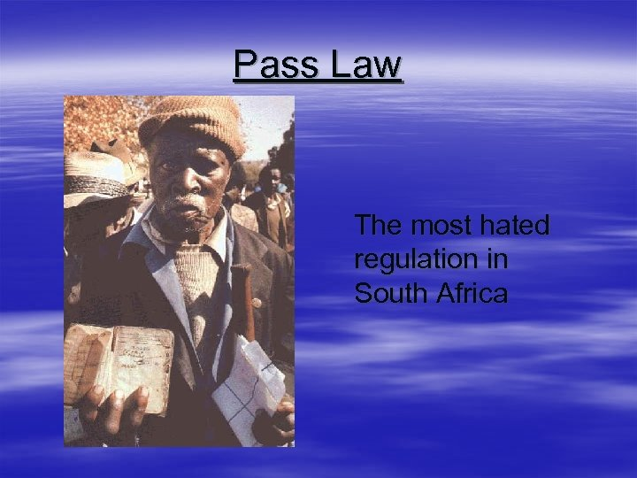 Pass Law The most hated regulation in South Africa