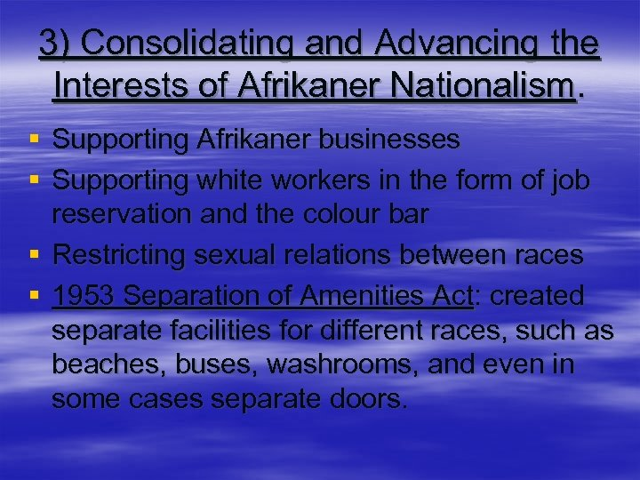 3) Consolidating and Advancing the Interests of Afrikaner Nationalism. § Supporting Afrikaner businesses §