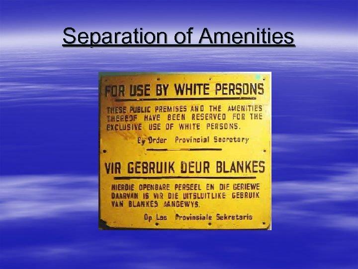 Separation of Amenities