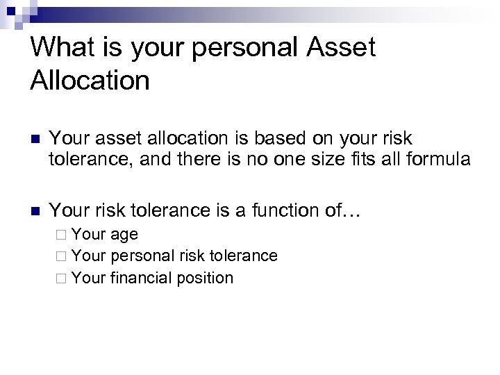 What is your personal Asset Allocation n Your asset allocation is based on your