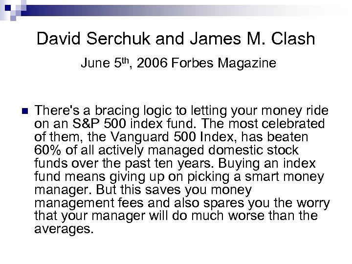 David Serchuk and James M. Clash June 5 th, 2006 Forbes Magazine n There's