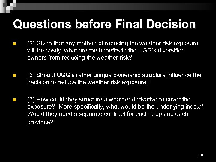 Questions before Final Decision n (5) Given that any method of reducing the weather