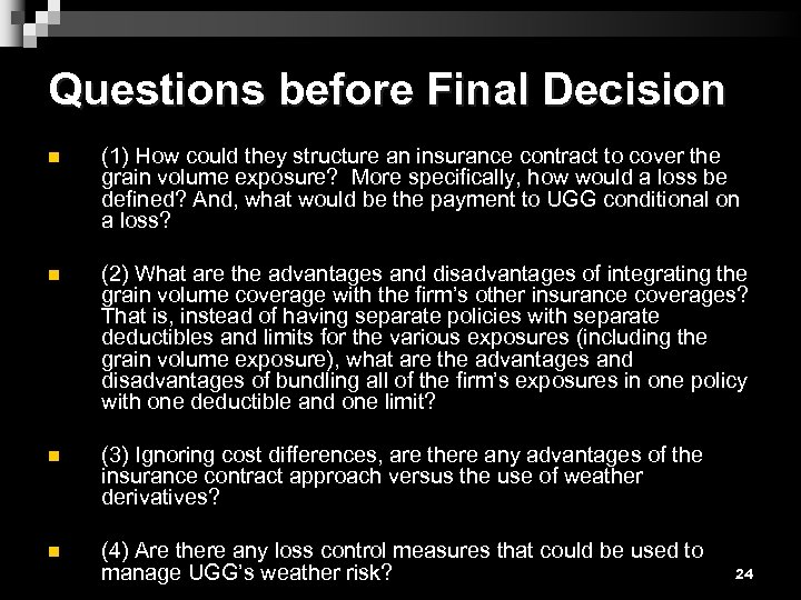 Questions before Final Decision n (1) How could they structure an insurance contract to