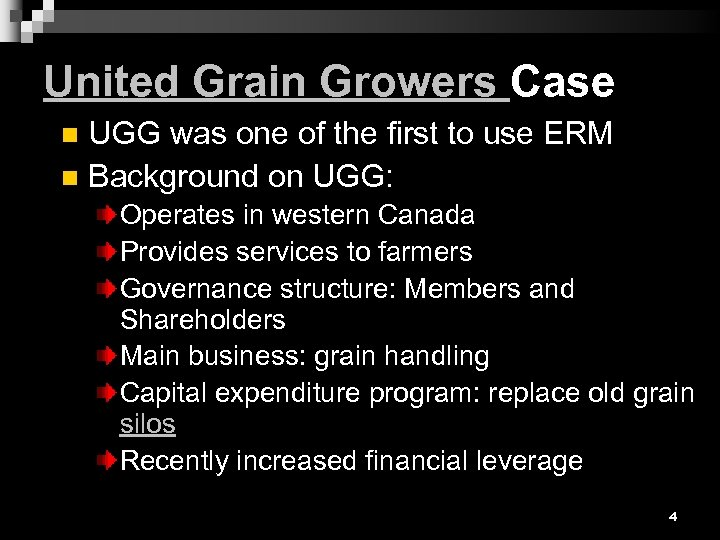 United Grain Growers Case UGG was one of the first to use ERM n