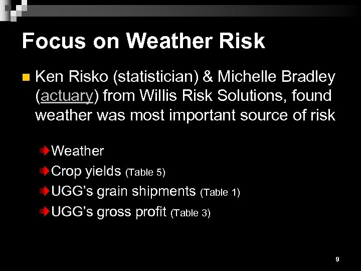 Focus on Weather Risk n Ken Risko (statistician) & Michelle Bradley (actuary) from Willis