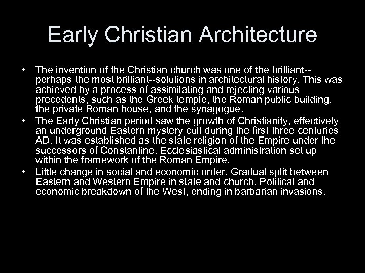 Early Christian Architecture • The invention of the Christian church was one of the