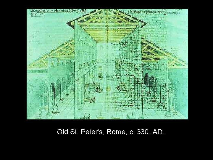 Old St. Peter's, Rome, c. 330, AD.